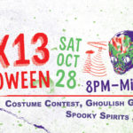 BOX 13 Halloween: Saturday, October 28th, 8PM - 12AM